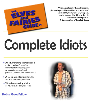 Elves and Fairies Guide to Complete Idiots - mock book cover